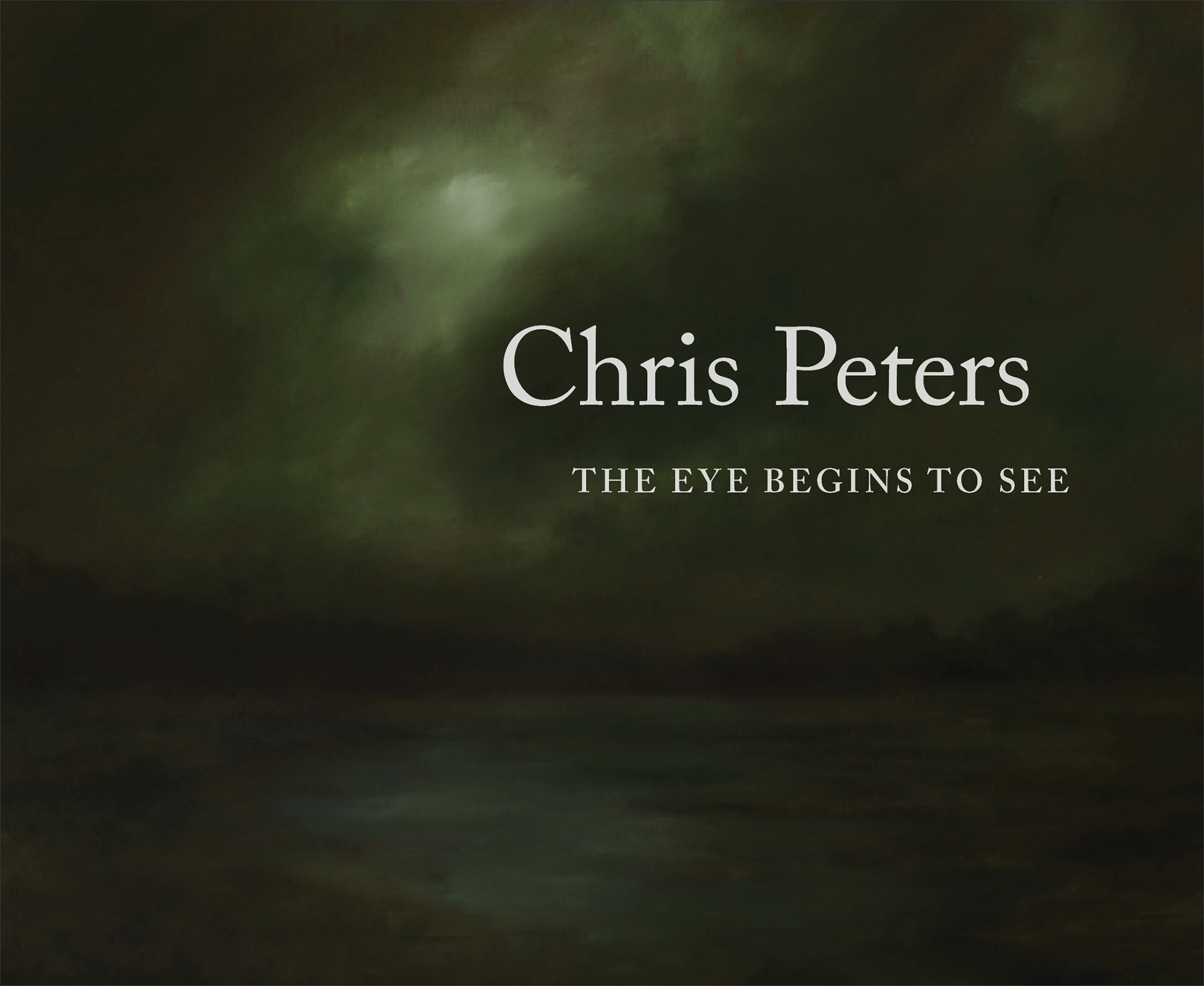 The Eye Begins To See: New Works by Chris Peters